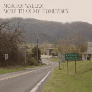 Morgan Wallen More Than My Hometown lyrics english