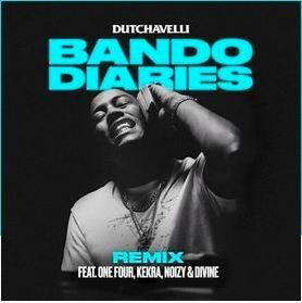 Dutchavelli Bando Diaries Remix Lyrics English