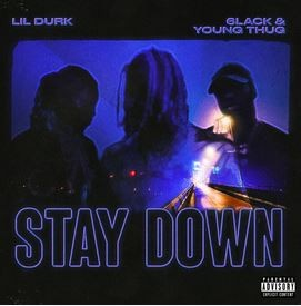 Lil Durk Stay Down feat 6lack & Young Thug Song Lyrics