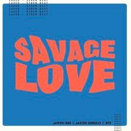 Savage Love Jawsh